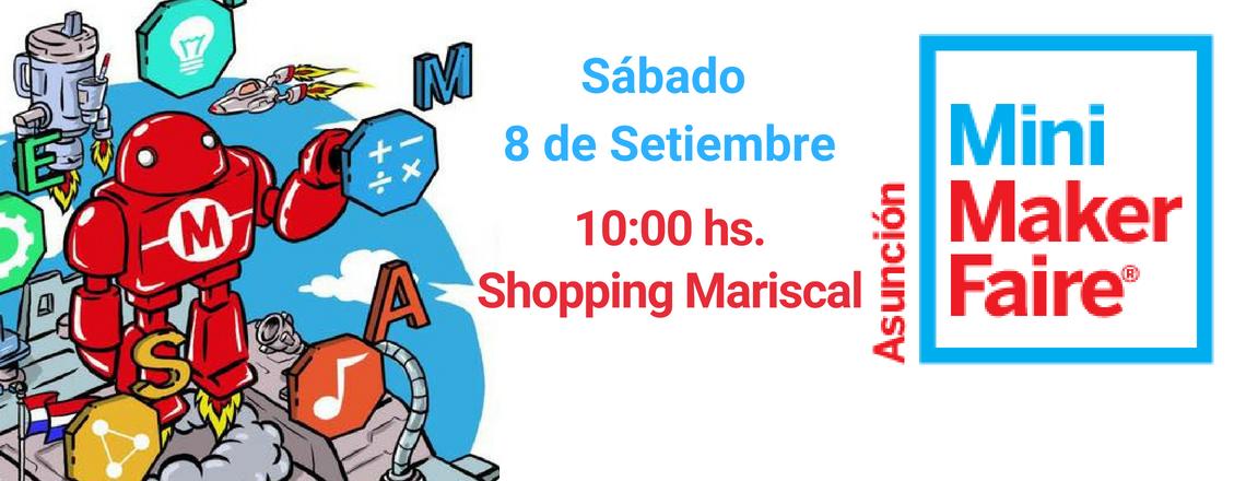 Sumate a la mayor la mayor feria de inventores del mundo: Asunción Mini Maker Faire